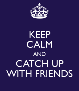 keep-calm-and-catch-up-with-friends